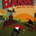 Coming Soon: Banshee TV Show (Fox 8)