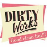 The Month of Love Giveaway: Dirty Works