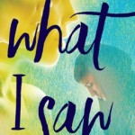 Book Review: What I Saw
