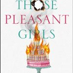 Blog Tour Book Review and Giveaway: Those Pleasant Girls