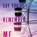 Book Club: Say You'll Remember Me