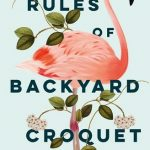 BOOK CLUB: The Rules of Backyard Croquet