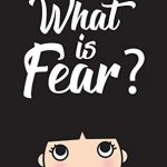 Book Review: What is Fear?