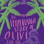 BOOK CLUB: The Implausible Story of Olive Far Far Away