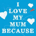 BOOK CLUB: I Love My Mum Because